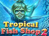 تحميل لعبة Tropical Fish Shop 2 متجر اسماك الزينة